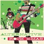 Compilation Alternative rock x-mas avec Marcy Playground / The Decemberists / The Dandy Warhols / Relient K / Sinéad O'Connor...