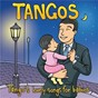 Album Tangos: tango's lovely songs for babies de Lovely / Juan de Dios Filiberto