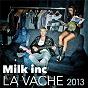 Album La vache 2013 de Milk Inc.