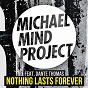 Album Nothing lasts forever (feat. dante thomas) de Michael Mind Project