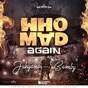 Album Who mad again (feat. bamby) de Jahyanaï