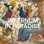 Album Infernum in paradise (consort music & songs) de Eugénie Warnier / Musicall Humors / Julien Léonard