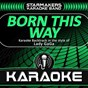 Album Born this way (karaoke backtrack originally performed by lady gaga) de Starmakers Karaoke Band
