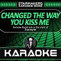 Album Changed the way you kiss me (radio edit, karaoke originally performed by exemple) de Starmakers Karaoke Band