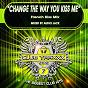 Album Changed the way you kiss me (french kiss MIX) de DJ Dizzy / Audio Jack