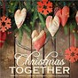 Compilation Christmas together avec Hairston / Irving Berlin / Hugh Martin / James Pierpont / B Saffer...