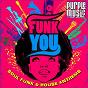 Compilation Funk you avec Roberto de Carlo / Seb Skalski / Lisa Millett / Jamie Lewis / Michael Watford...