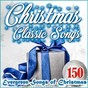 Compilation Christmas classic songs (150 evergreen songs of christmas) avec Mitch Miller / Arthur Fiedler & Boston Pops Orchestra / Krizia / Strumentale Base E Cori / Mahalia Jackson...