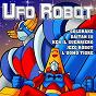 Album Ufo robot - cartoon soundtracks de Cartoon Warriors