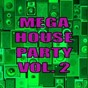 Compilation Mega house party, vol. 2 avec Lysark / Sergio Mauri / Max the Voice / M.P. Sound Project / Robbie Rivera...
