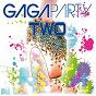 Compilation Gaga party two avec Get Far / MC Ya / D'mixmasters / MC Boy / Desaparecidos...