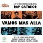 Compilation Vamos más allá (los 15 temas imprescindibles del rap católico) avec Blacksoul / Dawidhs / Blanca GL / Fresh Sánchez / Stelion...