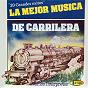 Compilation La mejor música de carrilera - 20 grandes éxitos avec Merchan Y Gonzalez / Hermanas Calles / Sonia Y Carlos / Hermanos Valencia / Sanchez Y Gomez...