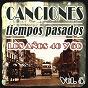 Compilation Canciones de tiempos pasados: los años 40 y 50, vol. 5 avec José de Aguilar / Juanito Segarra / Hermanas Fleta / Lolita Garrido / Luisa Linares Y Los Galindos...