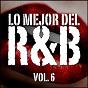 Album Lo mejor del R&B, vol. 6 de Vol. 6 / Lo Mejor del R&B