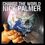 Album Change the world de Nick Palmer