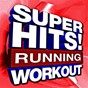 Album Super hits! running workout de Running Music Workout