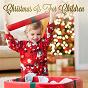 Compilation Christmas is for children avec The Mistletoe Singers / St Nicholas Children's Choir / Neva Eder / Robin Lucas