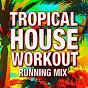Album Tropical house running MIX! de Running Music Workout