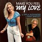 Album Make you feel my love (feat. gray bartlett) de Tayla Alexander