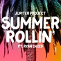 Album Summer rollin (feat. ryan enzed) de Jupiter Project