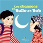 Album Les chansons de Bulle et Bob de Natalie Tual