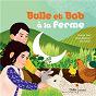 Album Bulle et bob à la ferme de Natalie Tual / Gilles Belouin